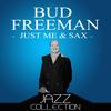Bud Freeman - Just Me & Sax