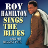 Roy Hamilton - Roy Hamilton Sings the Blues and His Biggest Hits