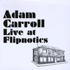 Adam Carroll - Adam Carroll Live at Flipnotics