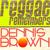 - Reggae Remembers Dennis Brown Greatest Hits
