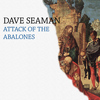 Dave Seaman - Attack of The Abalones