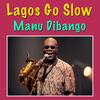 Manu Dibango - Lagos Go Slow