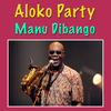 Manu Dibango - Aloko Party