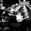 Roy Buchanan - Live At Rockpalast (Live at Markthalle Hamburg 24.02.1985)