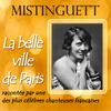 Mistinguett - La belle ville de Paris (Raccontée par une des plus célèbres chanteuses françaises)