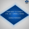 Giorgio Moroder - From Here to Eternity (The Joe T Vannelli Remixes)