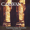 Caravan - Canterbury Comes to London