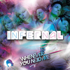 Infernal - Whenever You Need Me