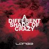 Lange - A Different Shade Of Crazy