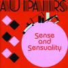 Au Pairs - Sense and Sensuality