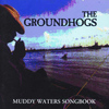 The Groundhogs - Muddy Waters Songbook