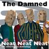 The Damned - Neat Neat Neat - The Alternative Anthology