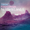 Future Disciple - No Man's Land
