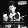 Herman Brood & His Wild Romance - Live At Rockpalast (Dortmund 1978, Cologne 1990)