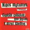 Niños Mutantes - Capitán Cobarde, Oso Polar y Otros Cuentos