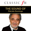 Plácido Domingo - The Sound Of Plácido Domingo (By Classic FM)