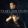 Tears For Fears - Everybody Wants To Rule The World: The Collection