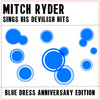 Mitch Ryder - Mitch Ryder Sing His Devilish Hits: Blue Dress Anniversary Edition