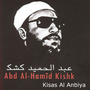 Abd Al-Hamîd Kishk - Kisas Al Anbiya (Coran)
