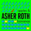 Asher Roth - Apples & Bananas