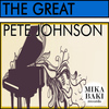 Pete Johnson - The Great