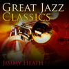 Jimmy Heath - Great Jazz Classics