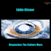 Eddie Kitsner - Dispatches The Culture Of Wars