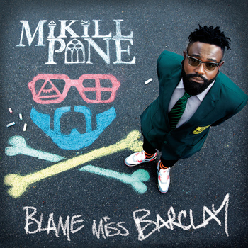Mikill Pane - Blame Miss Barclay