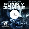 Mr Brown - Funky Zombie