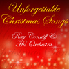 Ray Conniff & His Orchestra - Unforgettable Christmas Songs