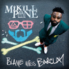 Mikill Pane - Blame Miss Barclay (Deluxe Version [Explicit])