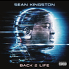 Sean Kingston - Back 2 Life (Explicit)