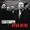 Egotrippi - Hyvä hetki (Radio edit)