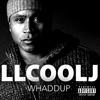 LL Cool J - Whaddup (Explicit)
