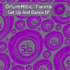 Drumattic Twins - Get Up And Dance EP