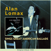 Alan Lomax - Alan Lomax Sings Great American Ballads (feat. Guy Carwan) [Original Album 1958]