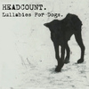 Headcount - Lullabies for Dogs