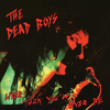 Dead Boys - Liver Than You'll Ever Be