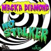 Macka Diamond - No Stalker - Single