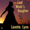 Loretta Lynn - Coal Miner's Daughter: The Very Best of Loretta Lynn