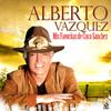 Alberto Vazquez - Mis Favoritas de Cuco Sanchez