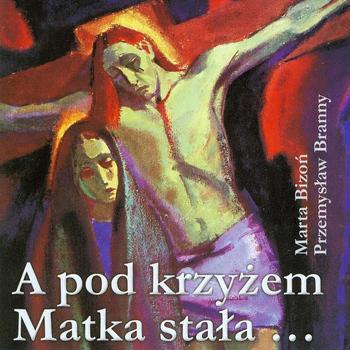Marta Bizoń, Przemysław Branny - W Krzyzu zbawienie