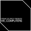 Etienne De Crécy - We, Computers - EP