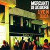 Mercanti Di Liquore - Live in Dada