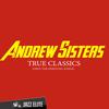 Andrew Sisters - True Classics