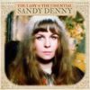 Sandy Denny - The Lady: The Essential Sandy Denny