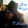 Betty Wright - Tired - Single