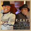 The Bar-Kays - Grown Folks (feat. The Unknowns) - Single