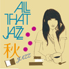All That Jazz - Aki Jazz