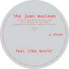 The Juan MacLean - Feel Like Movin'